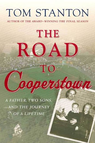 The Road to Cooperstown: A Father, Two Sons, and the Journey of a Lifetime (Thomas Dunne Books)