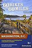60 Hikes Within 60 Miles: Washington, D.C.: Including Suburban and Outlying Areas of Maryland and Virginia