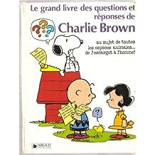 Le Grand livre des questions et réponses de Charlie Brown au sujet de toutes les espèces animales-- de l'escargot à l'homme