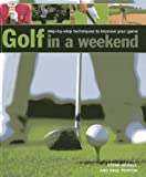 img - for Golf in A Weekend: Step-by-Step Techniques to Improve Your Game book / textbook / text book
