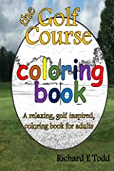 Golf Course Coloring Book: A relaxing, golf inspired, coloring book for adults. Paperback