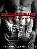 Accidentally in Love: A Granite Bay Series