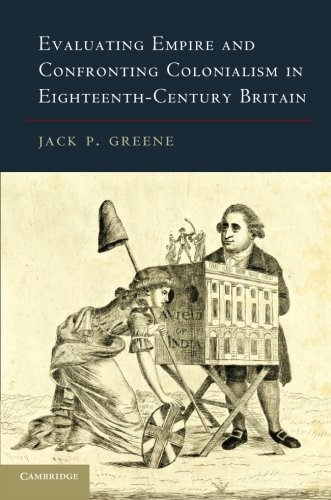 Evaluating Empire and Confronting Colonialism in Eighteenth-Century Britain