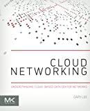 img - for Cloud Networking: Understanding Cloud-based Data Center Networks book / textbook / text book