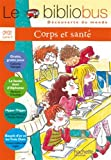 Le Bibliobus n° 19 CP/CE1 Cycle 2 : Corps et santé