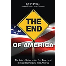 The End of America - The Role of Islam in the End Times and Biblical Warnings to Flee America