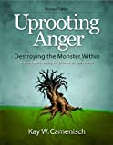 Uprooting Anger, Kay Camenishch and Kay W. Camenisch, 0989372200