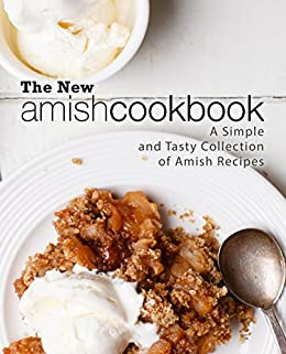 The New Amish Cookbook: A Simple and Tasty Collection of Amish Recipes by [Press, BookSumo]