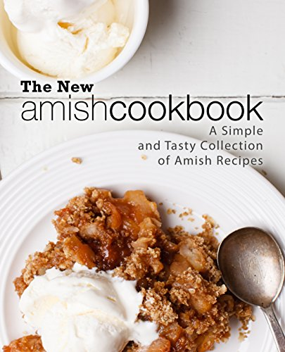The New Amish Cookbook: A Simple and Tasty Collection of Amish Recipes (2nd Edition) by BookSumo Press