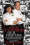 img - for Our Customers, Our Friends: What 50 Years in Business Has Taught Rita and Rick Case About Sales Success and Community Service book / textbook / text book
