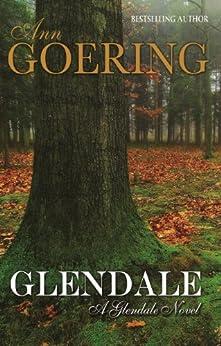 Glendale (The Glendale Series Book 1) by [Goering, Ann]