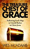 The Treasure Chest of Grace, Wes McAdams, 1463730934