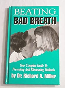 Unknown Binding Beating bad breath: Your complete guide to preventing and eliminating halitosis Book