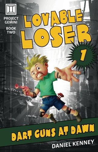 Read Online Lovable Loser 1: Dart Guns At Dawn (Project Gemini) (Volume 2) pdf