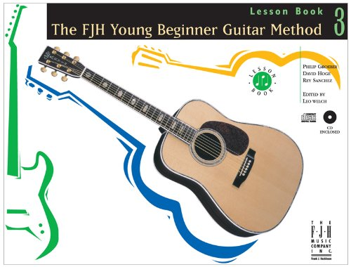 - The FJH Young Beginner Guitar Method, Lesson Book 3