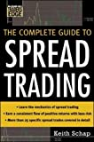The Complete Guide to Spread Trading (McGraw-Hill Trader's Edge Series)