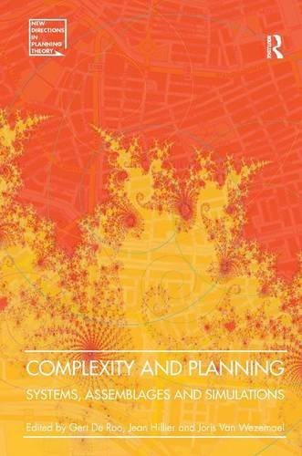 Complexity and Planning: Systems, Assemblages and Simulations (New Directions in Planning Theory)