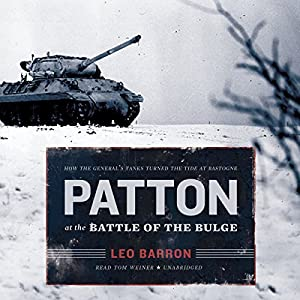 Patton at the Battle of the Bulge Audiobook