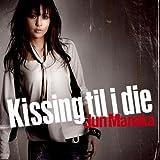 Kissing Til I Die (Fist of the Blue Sky Ending the by Manaka, Jun (2007-03-05)