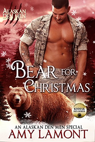 Bear for Christmas: A Kodiak Den Novel (Alaskan Den Men Book 15) by [Lamont, Amy]