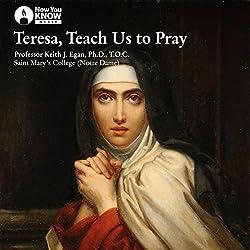 Teresa, Teach Us to Pray