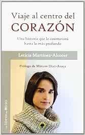 Viaje Al Centro Del Corazón (El Bosque): Amazon.es: MARTÍNEZ-ALCOCER, LETICIA: Libros
