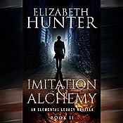 Imitation and Alchemy: An Elemental Legacy Novella, Book 2 | Elizabeth Hunter
