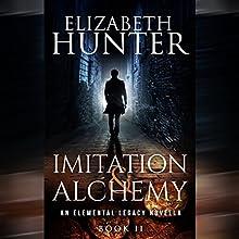 Imitation and Alchemy: An Elemental Legacy Novella, Book 2 | Livre audio Auteur(s) : Elizabeth Hunter Narrateur(s) : Sean William Doyle