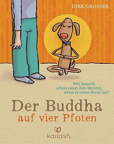 der-buddha-auf-vier-pfoten-wer-braucht-schon-einen-zen-meister-wenn-er-einen-hund-hat
