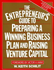 The Entrepreneur's Guide To Preparing A Winning Business Plan and Raising Venture Capital from FT Press