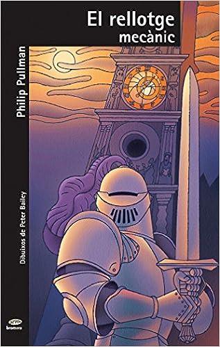 El rellotge mecànic (El Micalet de Por): Amazon.es: Philip Pullman, Peter Bailey, Josep Franco Martínez: Libros
