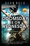 Doomsday is on Wednesday: A Psychological Thriller (The Swinger-Mercy Conspiracy)