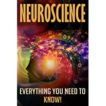 Neuroscience: Everything you need to know!