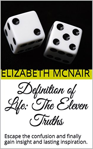 definition-of-life-the-eleven-truths-escape-the-confusion-and-finally-gain-insight-and-lasting-inspi