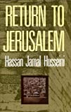Return to Jerusalem, Hassan J. Husseini, 070432735X