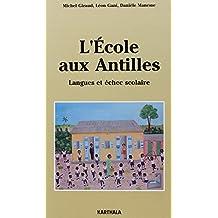 L'ecole Aux Antilles: Langues et Echec Scolaire