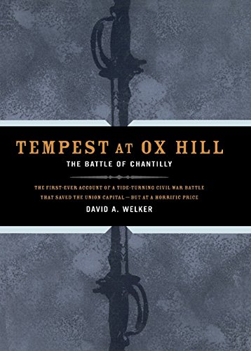 Tempest At Ox Hill: The Battle Of Chantilly