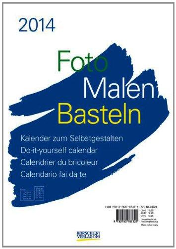 Foto, Malen, Basteln weiß 2014 Format A4: Kalender zum Selbstgestalten