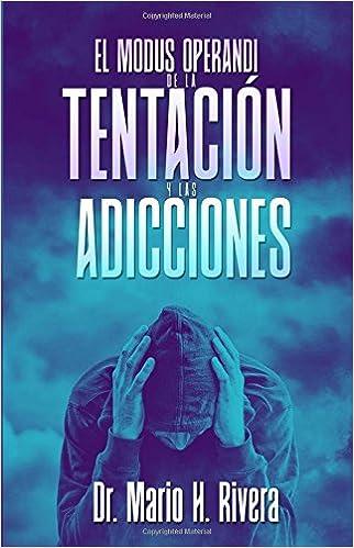 El Modus Operandi De La Tentación Y Las Adicciones (Spanish ...
