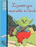 Le petit ogre veut aller à l'école de Marie-Agnès Gaudrat ,David Parkins (Illustrations) ( 20 août 2004 )