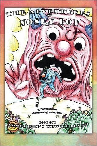 The Adventures of Nosey Pop: Nosey Pop's New Friends (Volume