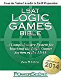 The PowerScore LSAT Logic Games Bible (Powerscore LSAT Bible) (Powerscore Test Preparation) by David M. Killoran (2014) Paperback