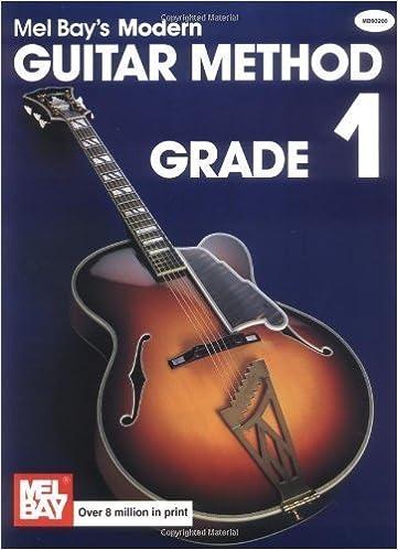 Mel Bay's Modern Guitar Method: Grade 1 (Grade 1) by Mel Bay unknown Edition [Paperback(1990)]