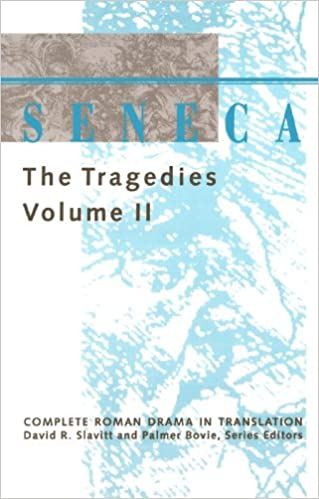 Seneca: The Tragedies (Complete Roman Drama in Translation)