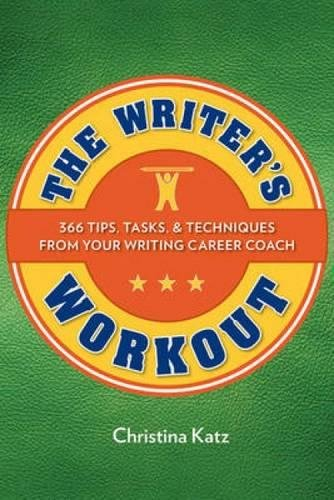 Download The Writer's Workout: 366 Tips, Tasks, & Techniques From Your Writing Career Coach pdf