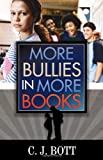 More Bullies in More Books, C. J. Bott, 0810866544