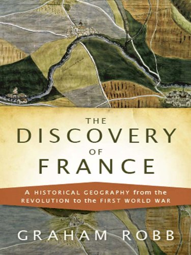 The Discovery of France: A Historical Geography