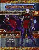 img - for Starfinder Adventure Path: Splintered Worlds (Dead Suns 3 of 6) (Starfinder Adventure Path: Dead Suns) book / textbook / text book