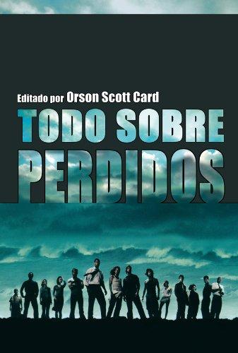 Descargar Libro Todo Sobre Perdidos Orson Scott Card