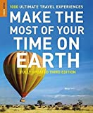 Make The Most Of Your Time On Earth 3 (Rough Guides Reference)